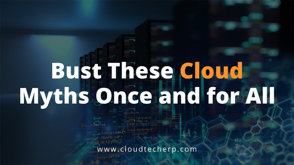 Bust These Cloud Myths Once and for All