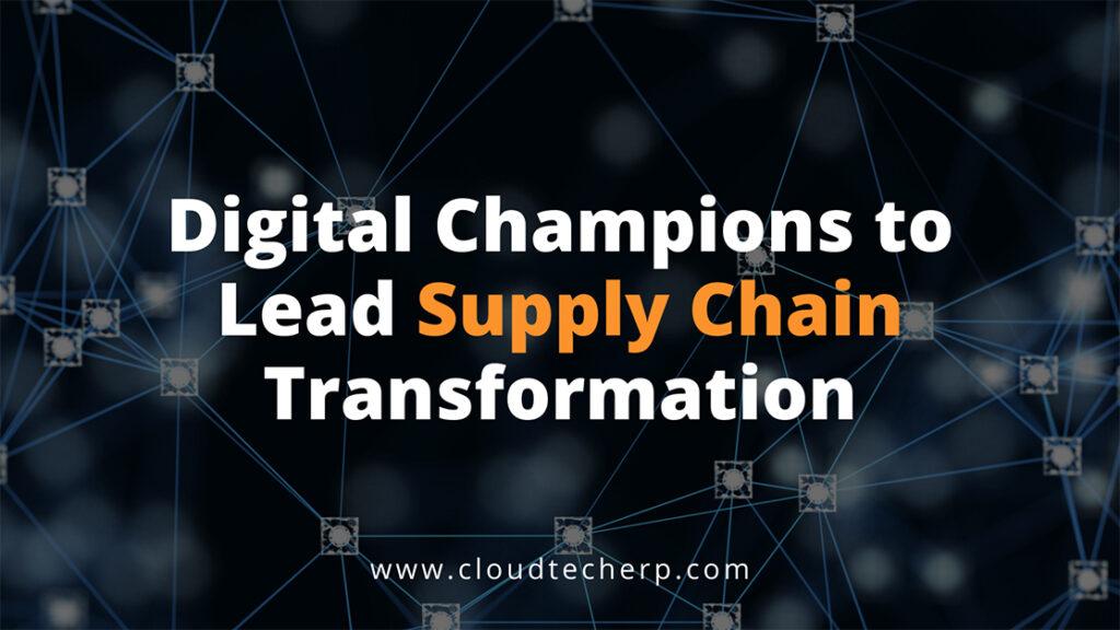 Digital Champions Supply Chain Transformation